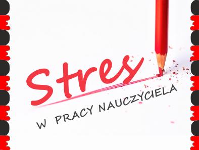 Jak wyluzować, żeby nie zwariować – stres w pracy nauczyciela