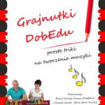 Grajnutki DobEdu – proste triki na tworzenie muzyki cz.1